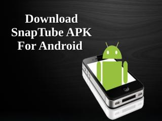 Download SnapTube APK For Android .pdf