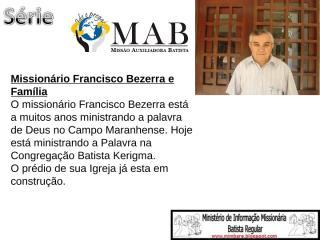 4º slide da série MAB Francisco Bezerra.ppt