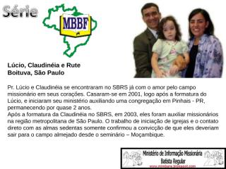 8º slide da série MBBF Lúcio, Claudinéia e Rute.ppt