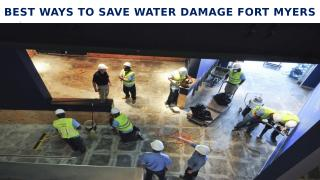 Best Ways To Save Water Damage Fort Myers.pptx